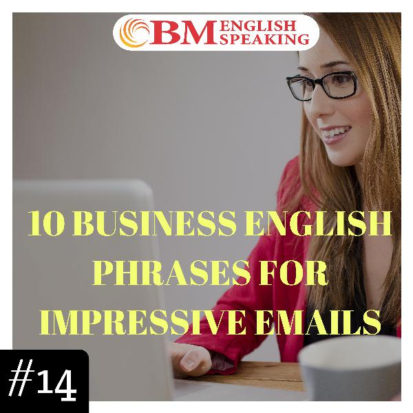 10 Business English Phrases for Impressive Emails