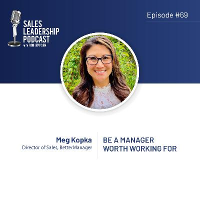 Episode 69: #69: Meg Kopka of BetterManager — Be a Manager Worth Working For