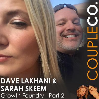 Forging An Entrepreneurial Relationship: Dave Lakhani & Sarah Skeem of Growth Foundry, Boise, ID, Part 2