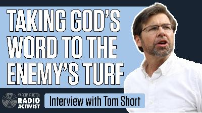 Taking God's word to the enemy's turf – Guest: Evangelist Tom Short   The Mark Harrington Show   5-25-21