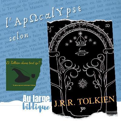#229 Tolkien et l'Apocalypse (Pauline / Et Tolkien dans tout ça)