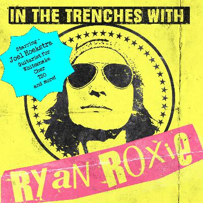 In The Trenches with Ryan Roxie Podcast -  Episode #7004 featuring Whitesnake guitarist Joel Hoekstra presented by Rock Talk With Mitch Lafon