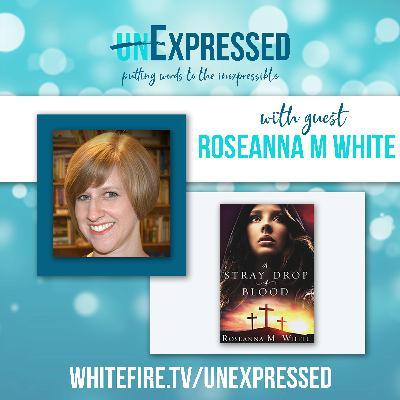 unExpressed Ep6: Roseanna M. White