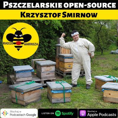 Pszczelarskie open-source - Krzysztof Smirnow