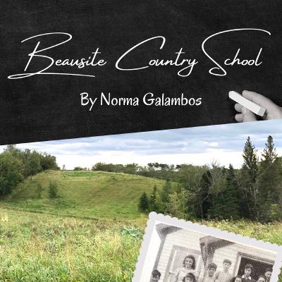 Beausite | A Saskatchewan Country School