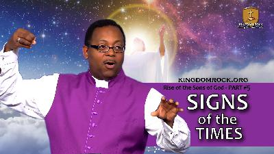 Signs of the Times (Part 5 of The Rise of the Sons of God)
