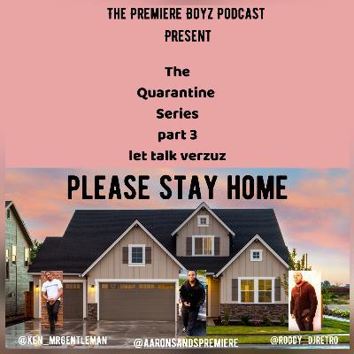 Episode 8 - let talk verzuz (the quarantine series part 3) 6/12/2020