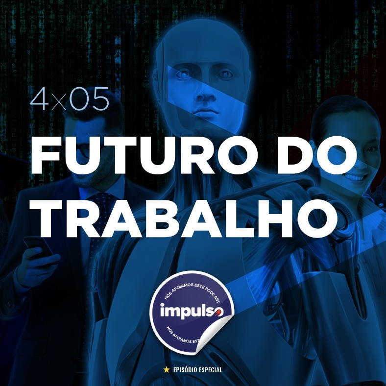 4x05 - Tag #40: Futuro do Trabalho