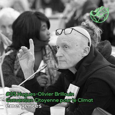 Emergences#35 – Hugues-Olivier Brillouin - Convention Citoyenne pour le Climat  – De climato-sceptique à membre de la convention citoyenne