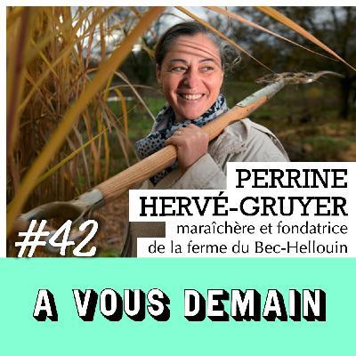 #42 l Perrine Hervé Gruyer (Bec-Hellouin) : la micro-ferme bio que le monde entier observe.