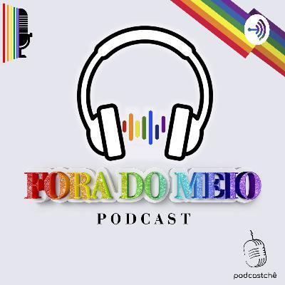 Fora do Meio   Podcast LGBTQI+ (Trailer)