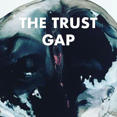 2: The Trust Gap