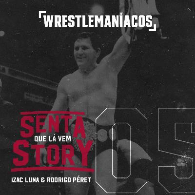 Senta que lá vem Story #05 - NWA e os territórios de wrestling dos EUA
