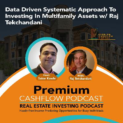 SK121 - Data Driven Systematic Approach To Investing In Multifamily Assets w/ Raj Tekchandani