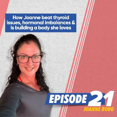 How Joanne beat her thyroid issues, fixed her hormonal issues & is down 5kgs all while giving up the grog!