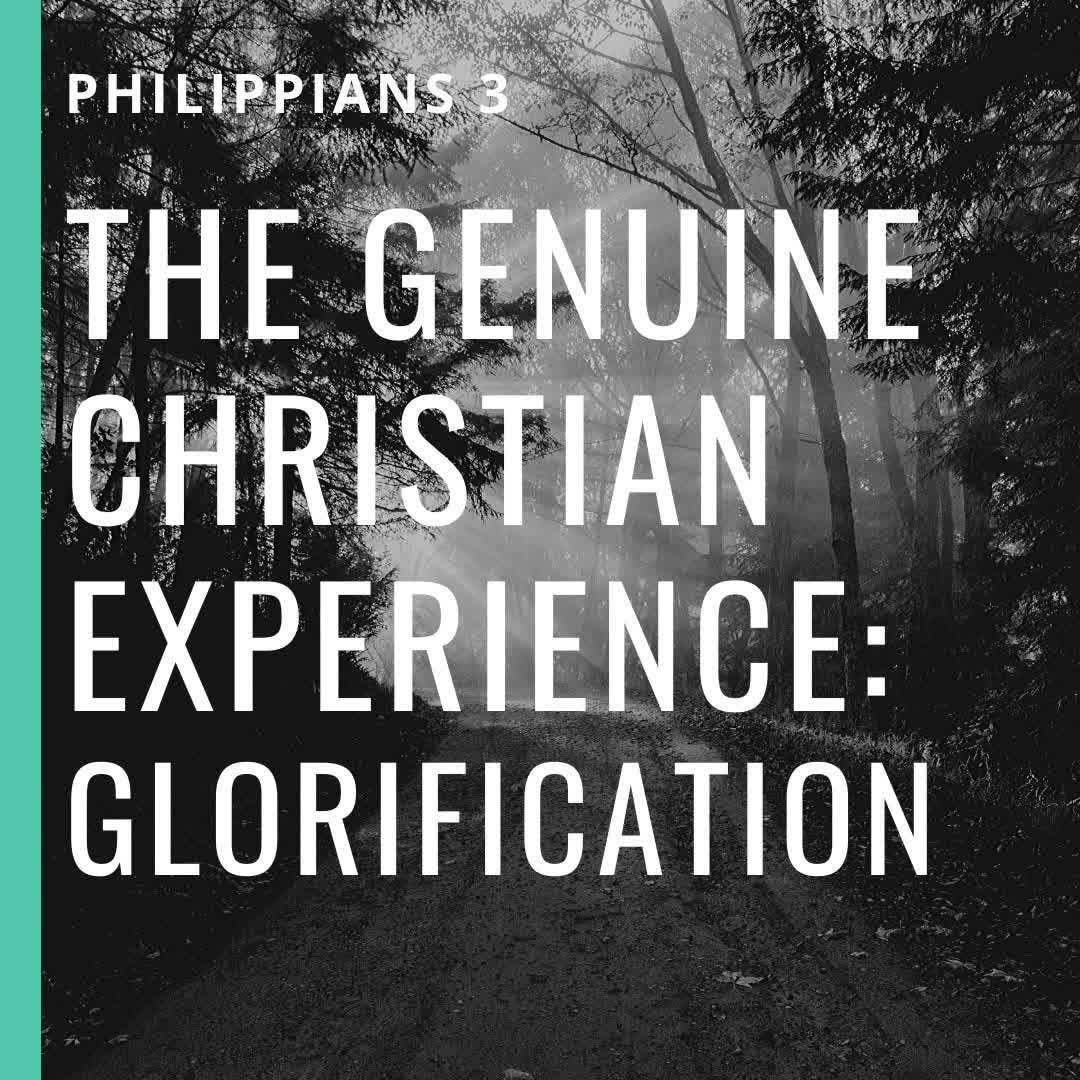The Genuine Christian Experience: Glorification
