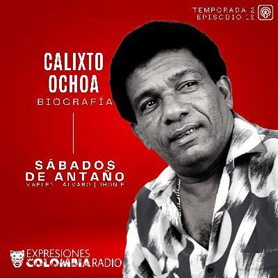 EP 49 SÁBADOS DE ANTAÑO - Calixto Ochoa