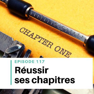 Ep #117 - Comment réussir les chapitres de son roman