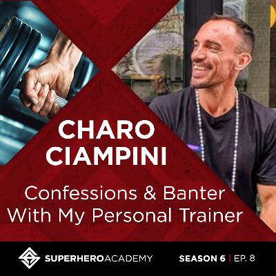 Confessions & Banter With My Personal Trainer, Charo Ciampini