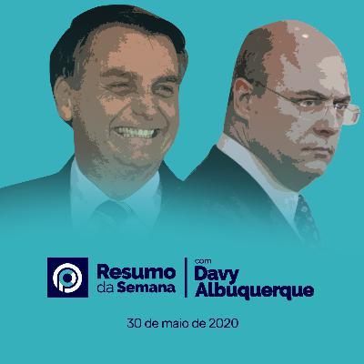RESUMO DA SEMANA (30/05/2020) - A queda de Wilson Witzel