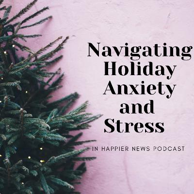 Tips for Navigating Holiday Anxiety and Stress (REBROADCAST)