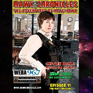 """Episode 11 Hawk Chronicles """"The Plot Thickens"""""""