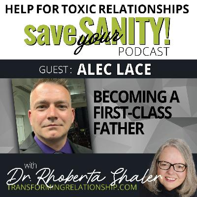 Does First Class Fatherhood Have To Involve Fear?  Guest: Alec Lace