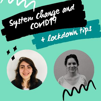 System change and Covid19 + lockdown tips