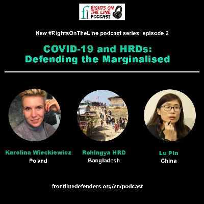 Season 2, Episode 2 - COVID-19 & HRDs - China, Poland & Rohingya In Bangladesh