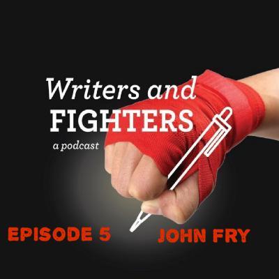 Ep5 - John Fry, writer, poet