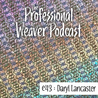 S2E13 : Daryl Lancaster (Part 2) on her beginnings as a weaver, how her career evolved over time, adapting her work to the digital market, and more