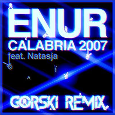 Calabria 2007 (GORSKI Remix) - Enur Feat. Natasja