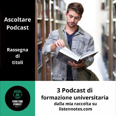3 Podcast di formazione universitaria dalla mia raccolta su listennotes.com