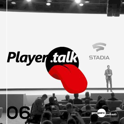 Player.Talk 006 - Google Stadia