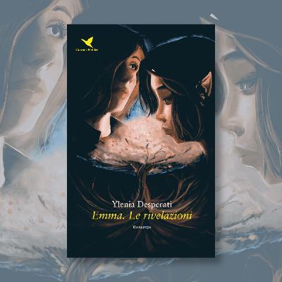 """S02E22 - Ylenia Desperati e """"Emma. Le rivelazioni"""""""