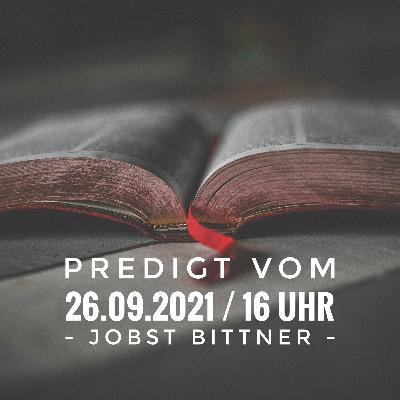 JOBST BITTNER - 26.09.2021 / 16 Uhr