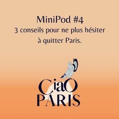 MiniPod4-3 conseils pour ne plus hésiter à quitter Paris