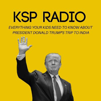 Everything Your Kids Need To Know About President Donald Trump's Trip To India