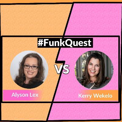 FunkQuest - Season 2 - Quarter final 1 - Alyson Lex  v Kerry Wekelo