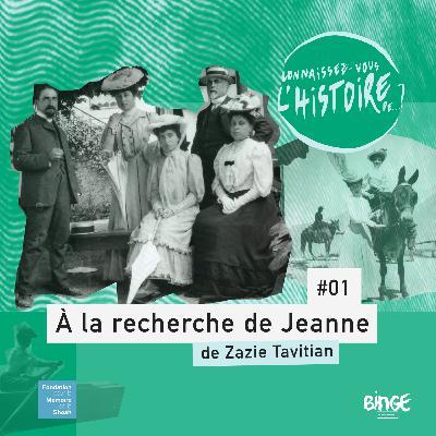 À la recherche de Jeanne | Épisode 1