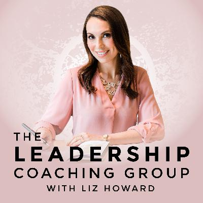 A Better Definition of Leadership with Liz Howard