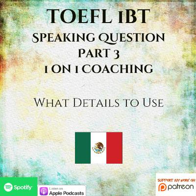 TOEFL iBT | Part 3 Question | Speaking | 1 on 1 Coaching | What Details to Use