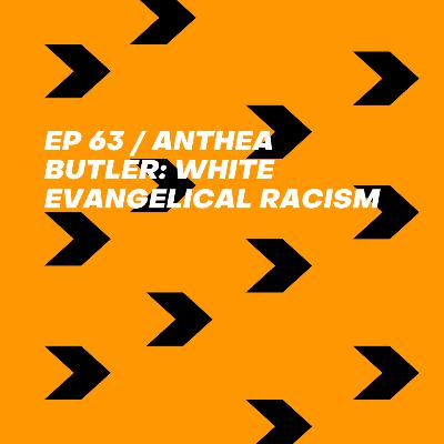 Anthea Butler: White Evangelical Racism