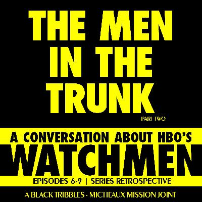 THE MEN IN THE TRUNK HBO's Watchmen - Finale
