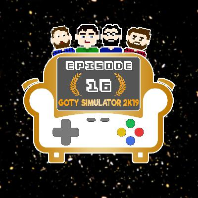 Episode 16 - GOTY Simulator 2K19