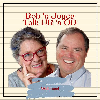 Episode 0: Welcome to the Bob 'n Joyce Talk HR 'n OD Podcast!