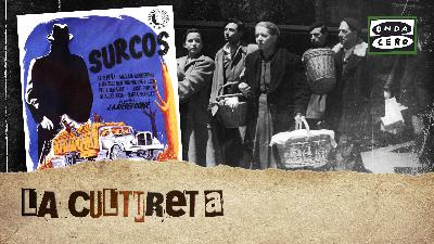 La Cultureta 7x36: Surcos (de los que emigraron del campo a la ciudad)