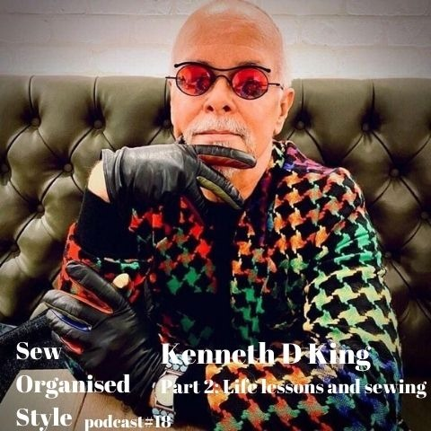 E18 Life lessons and Sewing - Kenneth King part 2