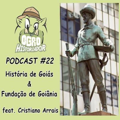 Episódio 22: História de Goiás e Fundação de Goiânia