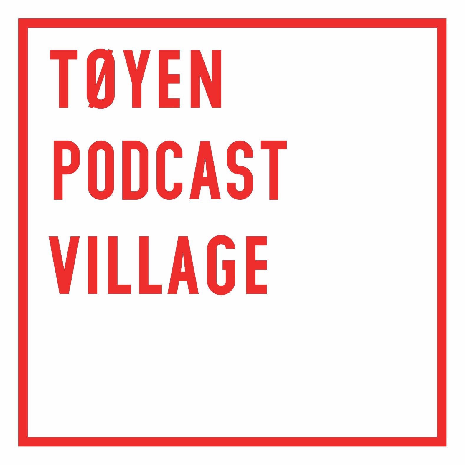 Tøyen Podcast Village